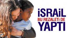 İsrail'den bir rezalet daha
