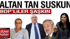 Altan Tan suskun BDP'liler şaşkın