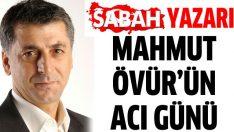 Mahmut Övür'ün acı günü