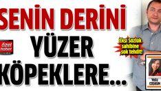 Ekşi Sözlük'ün sahibi Sedat Kapanoğlu'na 'derini yüzerim' tehdidi