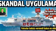 ETS Tur'dan skandal uygulama