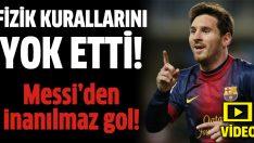 Messi'den fizik kurallarına aykırı gol!