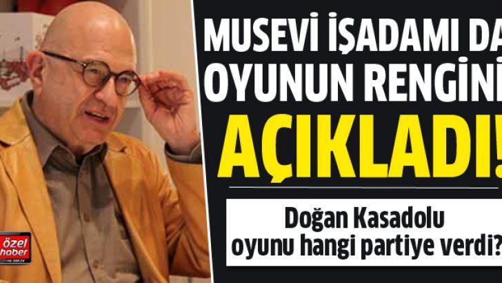 Doğan Kasadolu oyunu Ak Parti'ye verdi