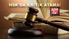 HSK Genel Sekreterliği'ne kritik atamalar!
