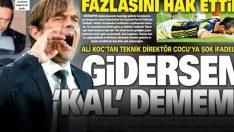 Ali Koç'tan Cocu'ya: Gidersen kal demem! (22 Ekim 2018 spor manşetleri)