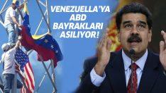 Venezuela'da ABD bayrakları asılıyor!