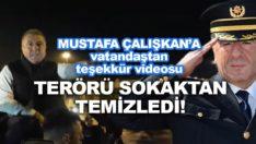 Sokaklarda terörü bitiren Emniyet Müdürü Çalışkan'a 'teşekkür' videosu!