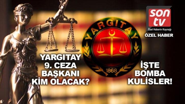 Yargıtay 9. Ceza Dairesi Başkan adaylığı için bomba kulisler!