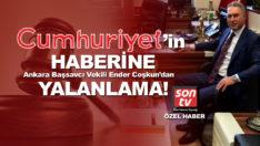 Ankara Başsavcı Vekili Ender Coşkun Cumhuriyet'in haberini yalanladı!