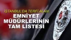 İstanbul'da terfi alan Emniyet Müdürleri'nin tam listesi!