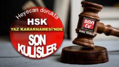 HSK Yaz Kararnamesi ile ilgili son kulisler