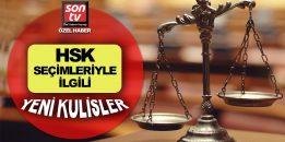 HSK üyeliği seçimlerinden flaş kulisler! SON TV flaş kulisleri ilk kez açıklıyor