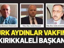Türk Aydınlar Vakfı'na Kırıkkaleli Başkan