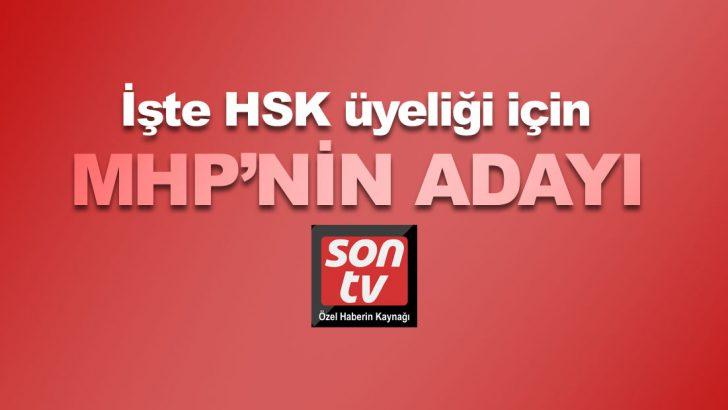 HSK üyeliği için MHP'nin adayı!