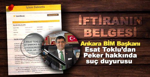 İşte iftiranın belgesi! BİM Başkanı Esat Toklu'dan Peker hakkında suç duyurusu